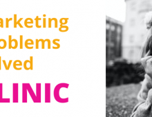 CLINIC: Why is my B2B marketing constantly changing?